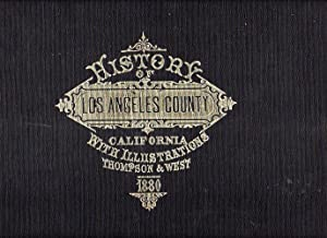 Reproduction of Thompson and West's History of Los Angeles County, California with ...