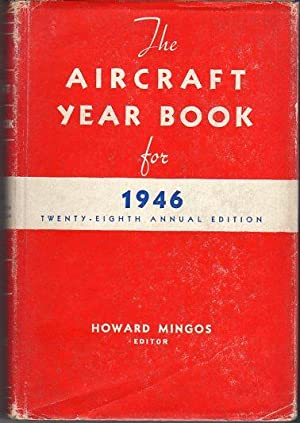 The Aircraft Year Book for 1946 (Volume 28): Mingos, Howard (ed)