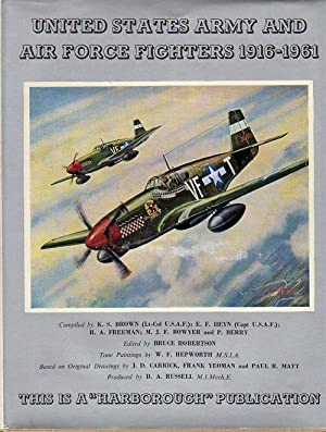United States Army and Air Force Fighters 1916- 1961 (A Harborough Publication): Brown, K.S. (AUTOG...