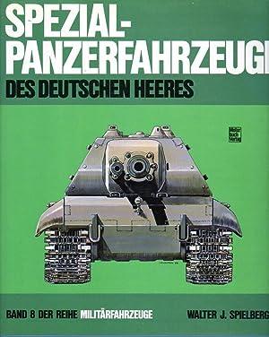 Spezial-Panzerfahrzeuge des Deutschen Heeres (Band 8 der reihe Militarfarhzeuge) Special Armored ...