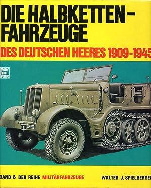 Die Halbketten Fahrzeuge des Deutschen Heeres 1909-1945 (Band 6 der Reihe Militarfarhzeuge) The ...
