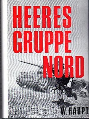 Heeres Gruppe Nord: Der Kampf im Nordabschnitt der Ostfront 1941-45 (Army Group North: The Battle ...
