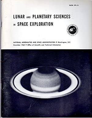Lunar and Planetary Sciences in Space Exploration (NASA SP- 14): National Aeronautics and Space ...