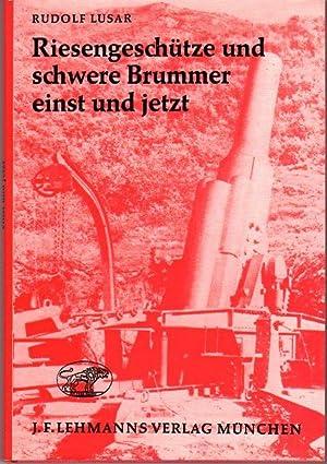 Riesengeschütze und schwere Brummer einst und jetzt (Big Guns and Heavy Juggernauts: Then and ...