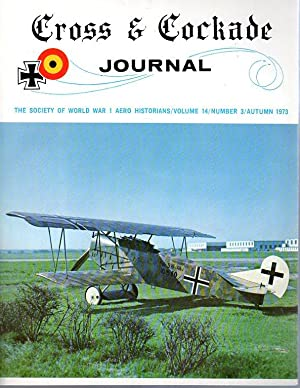Cross & Cockade Journal: The Society of World War I Aero Historians, Volume 14, No. 1, 2, 3, 4,...