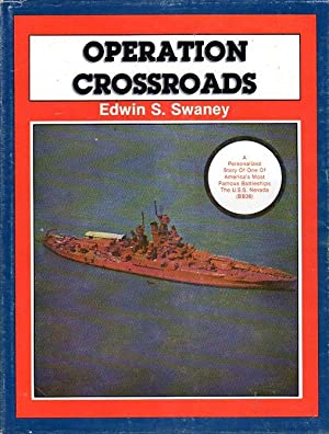Operation Crossroads: A Personalized Story of One of America's Most Famous Battleships, the ...