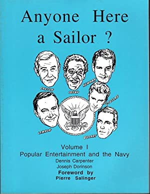 Anyone Here a Sailor? Volume I: Popular Entertainment and the Marines: Carpenter, Dennis (...