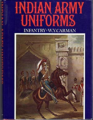 Indian Army Uniforms Under the British From the 18th Century to 1947: Artillery, Engineers and ...