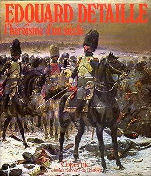 Edouard Detaille: L'Héroisme d'un Siècle (Edouard Detaille: Humbert, Jean