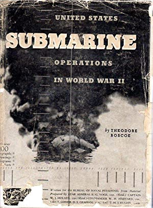 United States Submarine Operations in World War II: Roscoe, Theodore/Nimitz, Fleet Admiral Chester ...