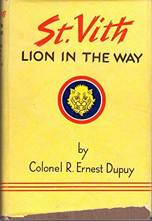 St. Vith - Lion in the Way: The 106th Infantry Division in World War II: Dupuy, R. Ernest