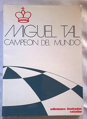MIGUEL TAL CAMPEÒN del MUNDO: Miguel Tal