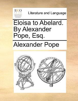 Eloisa to Abelard. by Alexander Pope, Esq. (Paperback or Softback) - Pope, Alexander