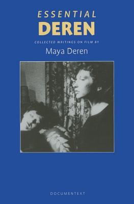 Essential Deren: Collected Writings on Film (Paperback or Softback) - Deren, Maya