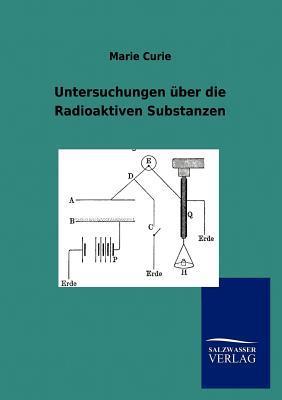 Untersuchungen �ber Die Radioaktiven Substanzen (Paperback or Softback) - Curie, Marie