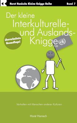 Der Kleine Interkulturelle- Und Auslands-Knigge 2100 (Paperback or Softback) - Hanisch, Horst