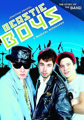 Beastie Boys: A Musical Biography (Hardback or Cased Book) - Zwickel, Jonathan