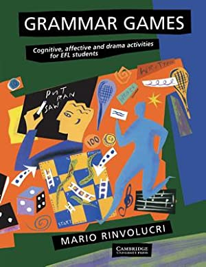 Grammar Games: Cognitive, Affective and Drama Activities: Rinvolucri, Mario