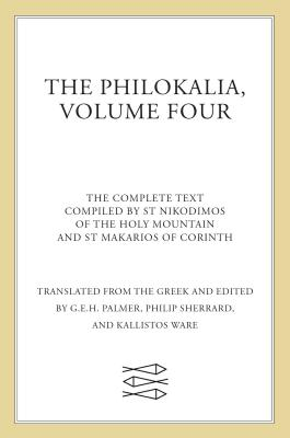 The Philokalia, Volume 4: The Complete Text;: Palmer, G. E.