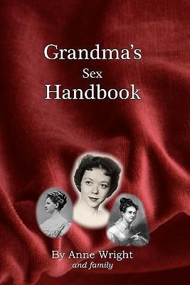 Grandma's Sex Handbook (Paperback or Softback): Wright, Anne