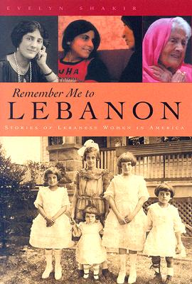 Remember Me to Lebanon: Stories of Lebanese: Shakir, Evelyn