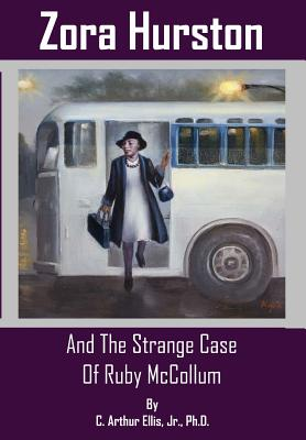 Zora Hurston and the Strange Case of: Ellis Jr, C.