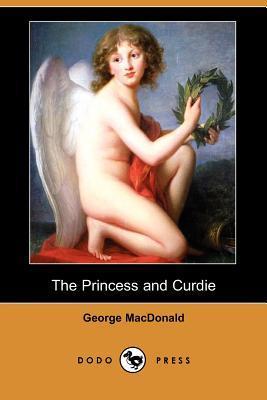 The Princess and Curdie (Dodo Press) (Paperback: MacDonald, George