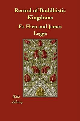 Record of Buddhistic Kingdoms (Paperback or Softback): Fa-Hien