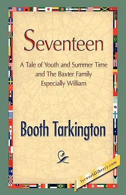 Seventeen (Hardback or Cased Book): Tarkington, Booth