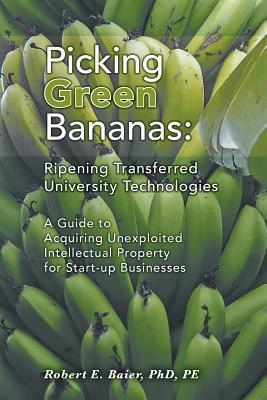 Picking Green Bananas: Ripening Transferred University Technology: Baier, Robert E.