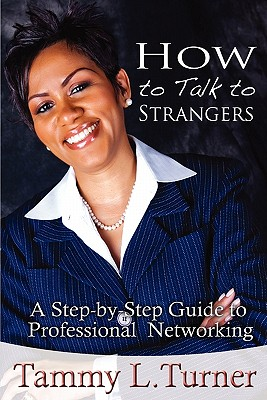How to Talk to Strangers a Step-By-Step: Turner, Tammy L.