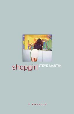 Shopgirl (Hardback or Cased Book): Martin, Steve
