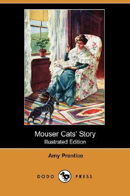 Mouser Cats' Story (Illustrated Edition) (Dodo Press): Prentice, Amy