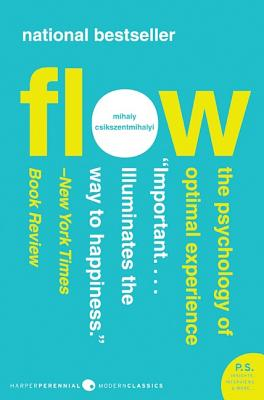 Flow: The Psychology of Optimal Experience (Paperback: Csikszentmihalyi, Mihaly