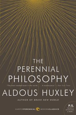 The Perennial Philosophy (Paperback or Softback): Huxley, Aldous