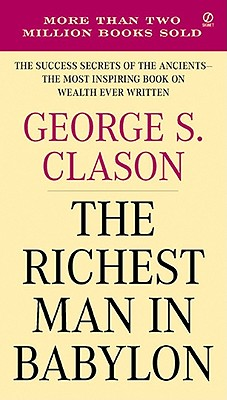 The Richest Man in Babylon: The Success: Clason, George S.