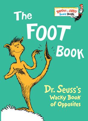 The Foot Book: Dr. Seuss's Wacky Book: Seuss