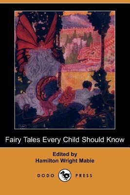 Fairy Tales Every Child Should Know (Dodo: Mabie, Hamilton Wright