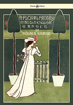 Floral Fantasy - In an Old English: Crane, Walter