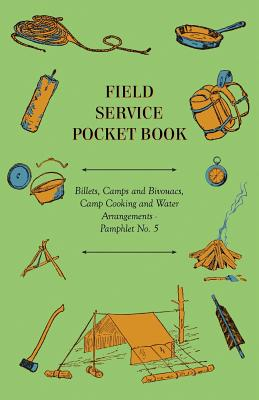 Field Service Pocket Book - Billets, Camps: Anon