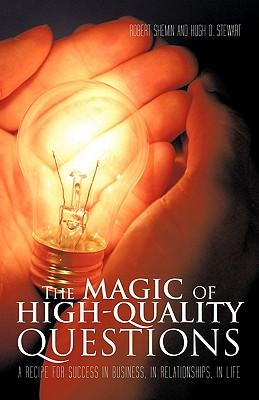 The Magic of High-Quality Questions: A Recipe: Shemin, Robert