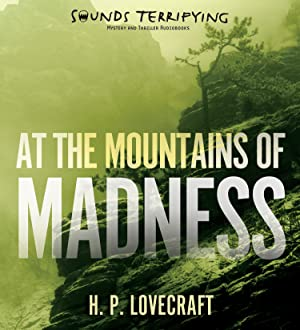 At the Mountains of Madness (CD): Lovecraft, H. P.
