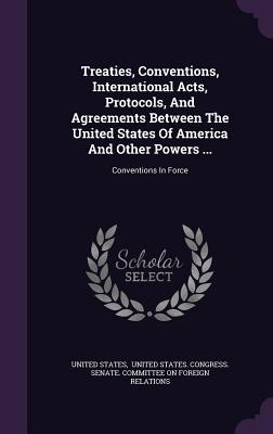 Treaties Conventions International Acts Protocols Agreements Between