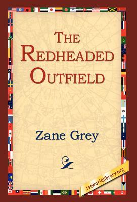 The Redheaded Outfield (Hardback or Cased Book): Grey, Zane