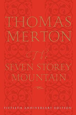 The Seven Storey Mountain: Fiftieth-Anniversary Edition (Hardback: Merton, Thomas
