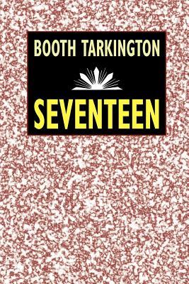 Seventeen (Paperback or Softback): Tarkington, Booth