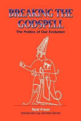 Breaking the Godspell: The Politics of Our: Freer, Neil