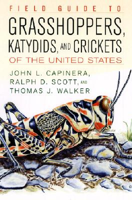 Field Guide to Grasshoppers, Katydids, and Crickets: Capinera, John L.