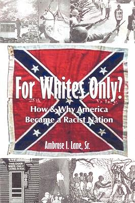 For Whites Only? How and Why America: Lane, Sr. Ambrose