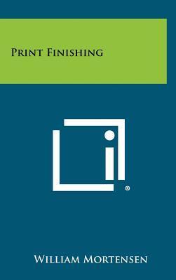 Print Finishing (Hardback or Cased Book): Mortensen, William